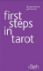 Krystyna Arcarti - First Steps in Tarot: All You Need To Get Started